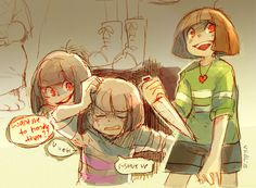 """Headcanon that Chara was always with Frisk. The whole time. Even if they weren't in control, they were there, even in the Pacifist route. They told Frisk any information that you might have looked up on YouTube or Google about the puzzles in the Ruins. They're the reason that, when you looked at the toys in the room Toriel gave you, you thought """"Look at all these cool toys! They don't interest you."""" Because they brought back memories that they didn't want to think about. Idk, that's just me."""