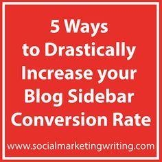 5 Ways to Increase your Blog Sidebar Conversion Rate #BloggingTips @smwriting