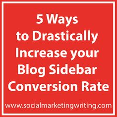 5 Ways to Increase your Blog Sidebar Conversion Rate #BloggingTips @smwriting