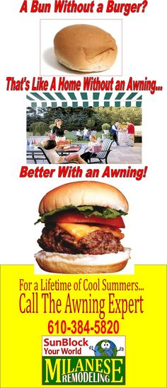 A bun without a burger? No Way!!! A deck without an awning? NOPE! Just Better with an Awning!