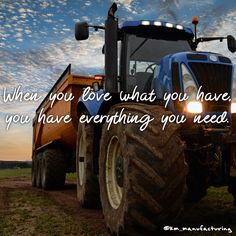 """""""When you love what you have, you have everything you need."""" #livingthegoodlife #farmlife #quote #inspiration #agriculture #bluetractor #quoteoftheday"""
