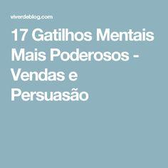 17 Gatilhos Mentais Mais Poderosos - Vendas e Persuasão