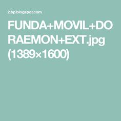 FUNDA+MOVIL+DORAEMON+EXT.jpg (1389×1600)