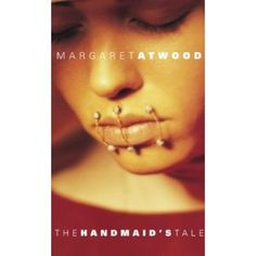 The Handmaid's Tale by Margaret Atwood, shocking and amazing