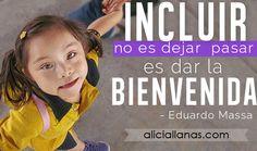 Minimizar barreras en la inclusión educativa #inclusion #sindromedeDown ~ www.aliciallanas.com