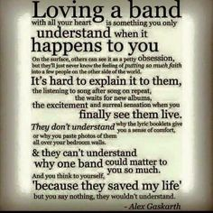 I think we all have one or two bands or artists like this. They speak to a place in us that no one else can.