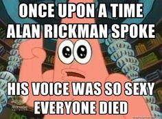 True story.  #alanrickman #harrypotter #severussnape