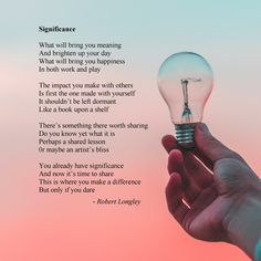 Significance is an inspirational poem by Robert Longley about the impact that we all can have on our world Inspirational Poems, Poetry Books, Meant To Be