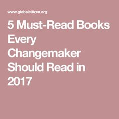 5 Must-Read Books Every Changemaker Should Read in 2017