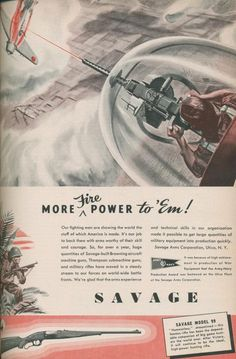Another of the MANY ads produced by Savage Arms during WWII.
