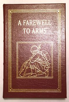 A Farewell to Arms - Ernest Hemingway (2003 Easton Press Leather) 100 Greatest