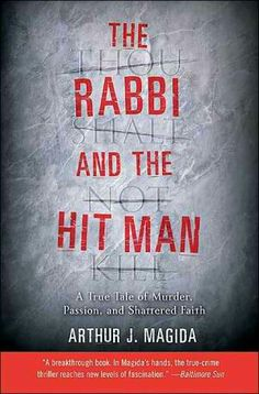 The Paperback of the The Rabbi and the Hit Man: A True Tale of Murder, Passion, and Shattered Faith by Arthur J. Magida at Barnes & Noble. Canterbury Tales, Close Up Lens, Money Laundering, Rabbi, Chapter One, Read News, True Crime, Used Books, Things To Know