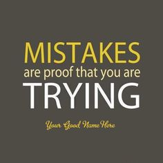 Mistakes are proof you are trying inspiration quotes  https://www.writenameonimage.com/mistakes-are-proof-you-are-trying-inspiration-quotes/  #writing #editing #socialmedia