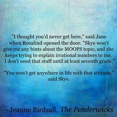 The Penderwick sisters are some of my favorite fictional girls EVER. If you haven't read this MG series, you need to. Especially if you've a soft spot for Little Women and/or E. Nesbit ;D |Books||Reading|Book quotes|Quotes about life|Funny book quotes|The Penderwicks quotes|Math funny|