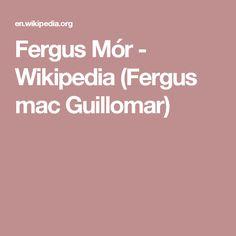 Fergus Mór - Wikipedia (Fergus mac Guillomar)