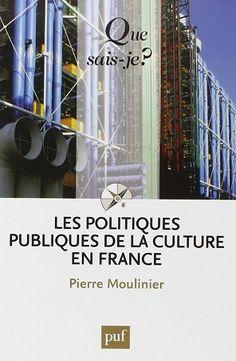 Les politiques publiques de la culture en France de Pierre Moulinier