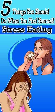 5 Things You Should Do When You Find Yourself Stress Eating