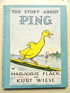 The Story About Ping - Marjorie Flack. I must have checked this book out of the library dozens of times.
