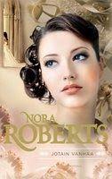 P. S. Rakastan kirjoja: Nora Roberts: Jotain vanhaa