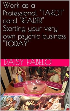 """Work as a Professional """"TAROT"""" card """"READER"""" Starting your very own psychic business """"TODAY"""": Beyond Etsy for Metaphysical business owners reviews of the ... to work as a Successful Psychic Book 2) by Daisy Fabelo http://www.amazon.com/dp/B00Q0GXRDU/ref=cm_sw_r_pi_dp_vqZGwb0EG92TC"""