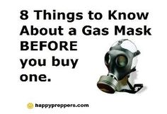 8 Things to Know About Gas Masks Before You Buy Some: http://www.happypreppers.com/Gas-mask.html #preppertalk #survivalism #preppers