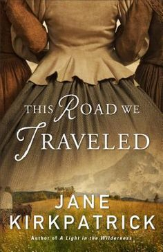 This road we traveled by Jane Kirkpatrick. Click on the image to place a hold on this item in the Logan Library catalog.