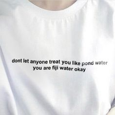 Don't Let Anyone Treat You Like Pond Water You are Fiji Water Okay Short-Sleeve Unisex T-Shirt