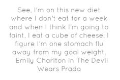 See, I'm on this new diet where I don't eat...