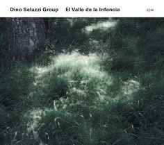Dino Saluzzi Group El Valle de la Infancia