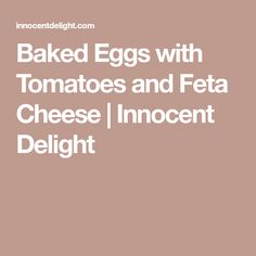 Baked Eggs with Tomatoes and Feta Cheese | Innocent Delight