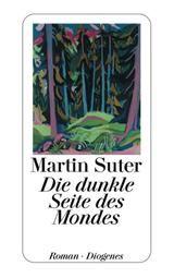Die dunkle Seite des Mondes - Martin Suter - Belletristik - Bücher Deutsch - Bücher - exlibris.ch ‐ online portofrei bestellen