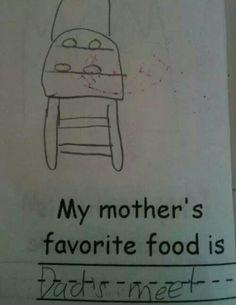 Mom's favorite food.