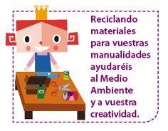 Reciclando materiales para manualidades ayudaréis al Medio Ambiente y a vuestra creatividad.