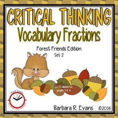 CRITICAL THINKING: Forest Friends Vocabulary Fractions set 2Exercise your students critical thinking through FOREST FRIENDS VOCABULARY FRACTIONS.  The challenge is to create forest terminology using fractional parts of words.  This product is CCSS aligned for grades 3 and 4.
