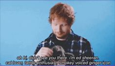 "If anybody asks me ""Who's Ed Sheeran"", I'll be showing them this"