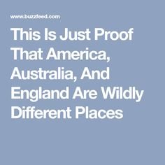 This Is Just Proof That America, Australia, And England Are Wildly Different Places