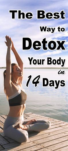 The Best Way to Detox Your Body in 14 Days