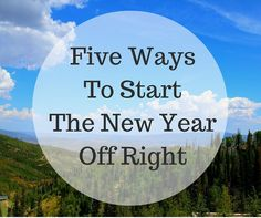 Five Ways To Start The New Year Off Right