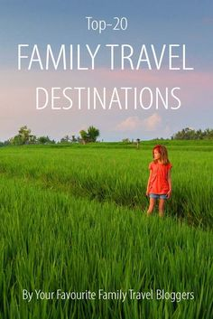 Best family travel destinations by your favourite family travel bloggers. Check it out!