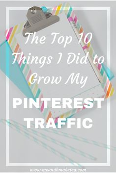 The Top 10 Things I Did To Grow My Pinterest Traffic. Perfect tops for bloggers who are new to tailwind tribes, pingroupie and group boards!