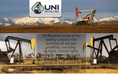 Uni Royalties is one of the leading company that purchase oil and gas royalties, overriding royalties, mineral rights, whether producing or non leased or un leased. We provide an easy means to Liquidate while receiving Top Dollar for Royalties