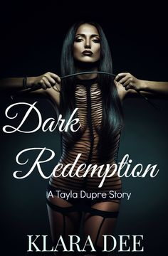 DARK REDEMPTION  The third and final instalment of Tayla Dupre's tales will be published this Sunday - 8th February 2015