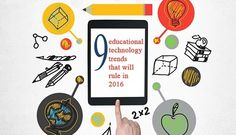 9 educational technology trends that will rule in 2016 | #learning #elearning #mobile