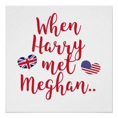 When Harry met Meghan | Fun Royal Wedding Poster - funny quotes fun personalize unique quote