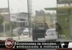 Criminales le tienden emboscada a militares Mexicanos