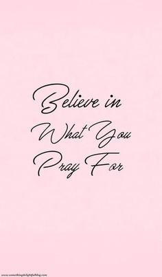 Believe in What You Pray For. Motivacional Quotes, Prayer Quotes, Bible Verses Quotes, Faith Quotes, Spiritual Quotes, True Quotes, Positive Quotes, Scriptures, Qoutes