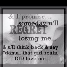 Regret Losing Me..