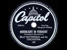 ▶ 1945 HITS ARCHIVE: Moonlight In Vermont - Margaret Whiting & Billy Butterfield Orch. - YouTube