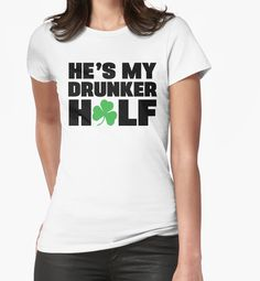 946b413e17900 He s My Drunker Half- She s My Drunker Half St Patrick s Day Couples  Designs by designbymike