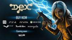 Dex - Wii U version development halted still coming this year   This comes from the developer Dreadlocks on Kickstarter...''The development of WiiU version has stopped for a while because we had to re-assign our human resources to more urgent tasks. But its only temporary and works on WiiU will continue on beginning of May. Were still aiming to release it this year.''  from GoNintendo Video Games
